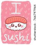 i love sushi. cute illustration ... | Shutterstock .eps vector #766797964