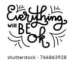 hand lettering everything will...   Shutterstock .eps vector #766863928