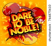dare to be noble  vector... | Shutterstock .eps vector #766875610