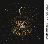 have time for coffee. modern... | Shutterstock .eps vector #767212060