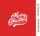 merry christmas vector text... | Shutterstock .eps vector #767396179