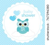 baby shower card. owl and heart ... | Shutterstock .eps vector #767396380
