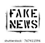 ''fake news'' spray paint...   Shutterstock .eps vector #767411596