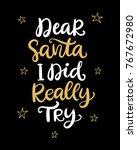 dear santa  i did really try...   Shutterstock .eps vector #767672980