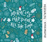 miracles happen all the time.... | Shutterstock .eps vector #767693554