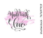 made with love   hand lettering ... | Shutterstock .eps vector #767697919