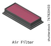 air filter icon. isometric... | Shutterstock .eps vector #767820433