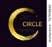 golden brush stroke zen circle... | Shutterstock .eps vector #767858860