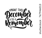 make this december to remember... | Shutterstock .eps vector #767946013