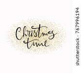 christmas time hand drawn...   Shutterstock .eps vector #767996194