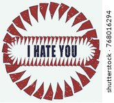 the inscription i hate you   on ... | Shutterstock .eps vector #768016294