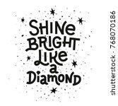 inspiration quote. shine bright ... | Shutterstock .eps vector #768070186