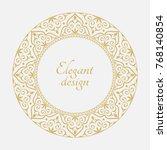 circular arabic pattern. round...   Shutterstock .eps vector #768140854