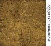 brown grunge background. dirty... | Shutterstock . vector #768157300