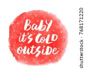 baby it's cold outside   trendy ... | Shutterstock .eps vector #768171220