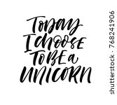 today i choose to be a unicorn... | Shutterstock .eps vector #768241906
