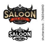 saloon  tavern  wild west logo  ... | Shutterstock .eps vector #768346840