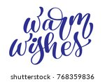 text christmas warm wishes hand ...   Shutterstock .eps vector #768359836