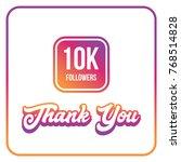 10000 followers thank you | Shutterstock .eps vector #768514828