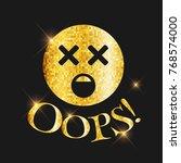 golden glitter oops  text and... | Shutterstock .eps vector #768574000