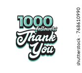 thank you for 1000 followers ... | Shutterstock .eps vector #768610990