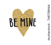 be mine. valentines day... | Shutterstock .eps vector #768708466