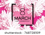 white 8 march. floral greeting... | Shutterstock . vector #768728509