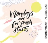 mondays are for fresh starts.... | Shutterstock .eps vector #768803923