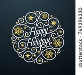 happy holidays calligraphy... | Shutterstock .eps vector #769396330