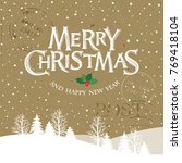 merry christmas and happy new... | Shutterstock .eps vector #769418104