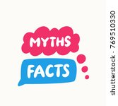 myths and facts. | Shutterstock .eps vector #769510330