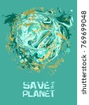 save the planet. grunge modern... | Shutterstock .eps vector #769699048