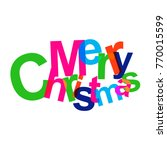 colorful modern text merry... | Shutterstock .eps vector #770015599
