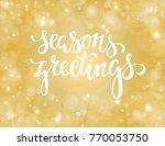 handdrawn lettering season's... | Shutterstock . vector #770053750