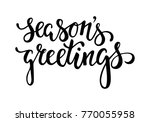 season's greetings. hand drawn... | Shutterstock . vector #770055958