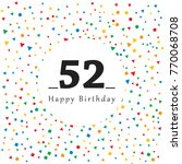 happy 52 birthday card with... | Shutterstock .eps vector #770068708