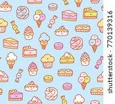 super cute desserts seamless... | Shutterstock .eps vector #770139316