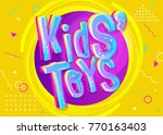 kids' toys vector illustration... | Shutterstock .eps vector #770163403