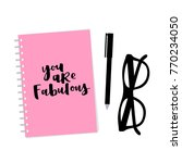you are fabulous notebook with... | Shutterstock .eps vector #770234050
