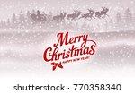 the inscription merry christmas ... | Shutterstock .eps vector #770358340