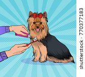Stock vector pop art female hand holding toothbrush with toothpaste brushing teeth yorkshire terrier pet healt 770377183