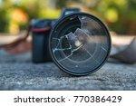 filter camera lens broken after ... | Shutterstock . vector #770386429