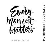 every moment matters. hand... | Shutterstock .eps vector #770431573