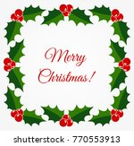 christmas holly frame. vector...   Shutterstock .eps vector #770553913
