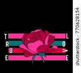 true love slogan with pink rose.... | Shutterstock .eps vector #770628154