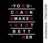 you can make it better... | Shutterstock .eps vector #770672290