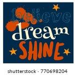 believe dream shine typographic ... | Shutterstock .eps vector #770698204