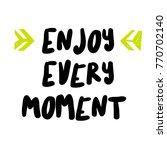 enjoy every moment. creative...   Shutterstock .eps vector #770702140