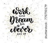 work hard  dream big  never... | Shutterstock .eps vector #770750179
