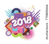 happy new year 2018. background.... | Shutterstock .eps vector #770800666